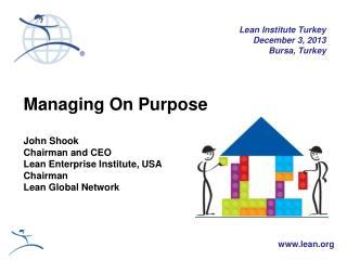 Lean Institute Turkey December 3, 2013 Bursa, Turkey
