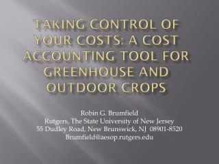 Taking Control of Your Costs: A Cost Accounting Tool for Greenhouse and Outdoor Crops
