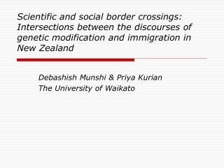 Debashish Munshi & Priya Kurian The University of Waikato