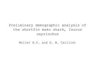 Preliminary demographic analysis of the shortfin mako shark,  Isurus oxyrinchus