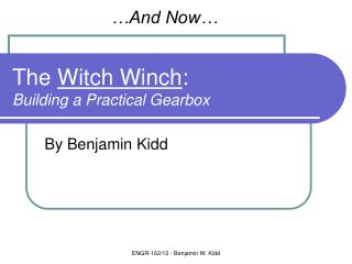 The  Witch Winch : Building a Practical Gearbox