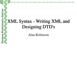 XML Syntax - Writing XML and Designing DTD's