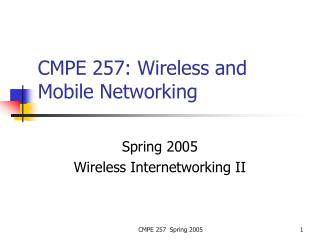 CMPE 257: Wireless and Mobile Networking