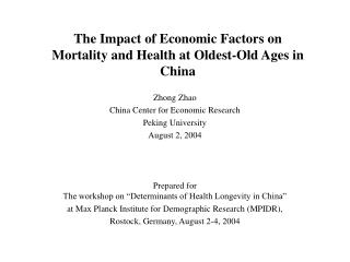 The Impact of Economic Factors on  Mortality and Health at Oldest-Old Ages in China