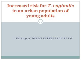 Increased risk for  T.  vaginalis  in an urban population of young adults
