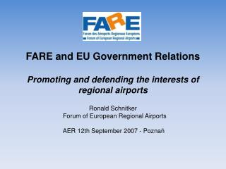 FARE and EU Government Relations Promoting and defending the interests of regional airports