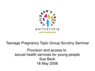 Teenage Pregnancy Topic Group Scrutiny Seminar