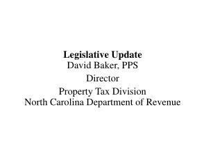 Legislative Update David Baker, PPS Director