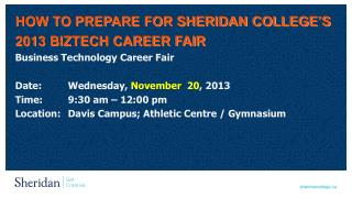HOW TO PREPARE FOR SHERIDAN COLLEGE'S 2013 BIZTECH CAREER FAIR Business Technology Career Fair