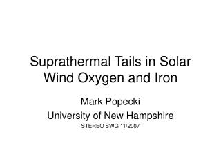 Suprathermal Tails in Solar Wind Oxygen and Iron