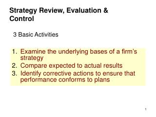 Examine the underlying bases of a firm's strategy Compare expected to actual results