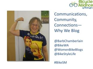 Communications, Community, Connections— Why We Blog @BarbChamberlain @BikeWA