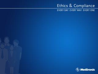 International Health Care Systems Medtronic's Approach to Compliance BCS Compliance Mechanisms