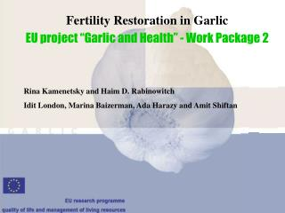 "Fertility Restoration in Garlic EU project ""Garlic and Health"" - Work Package 2"