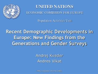Recent Demographic Developments in Europe: New Findings from the Generations and Gender Surveys