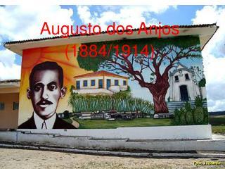Augusto dos Anjos (1884/1914)