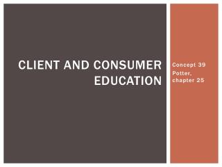 Client and Consumer Education
