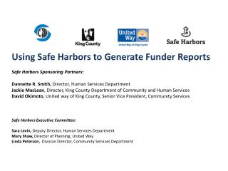 Using Safe Harbors to Generate Funder Reports Safe Harbors Sponsoring Partners: