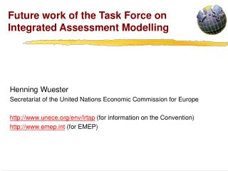 Future work of the Task Force on Integrated Assessment Modelling