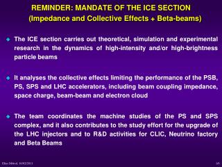 REMINDER: MANDATE OF THE ICE SECTION (Impedance and Collective Effects + Beta-beams)