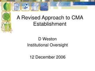 A Revised Approach to CMA Establishment