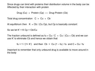 Since drugs can bind with proteins their distribution volume in the body can be