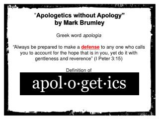 """ Apologetics without Apology"" by Mark  Brumley"