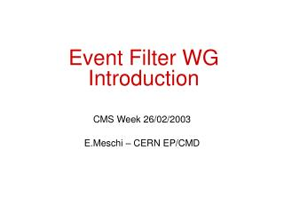 Event Filter WG Introduction