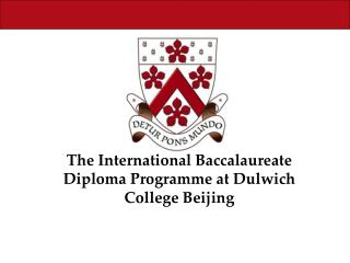 The International Baccalaureate Diploma Programme at Dulwich College Beijing