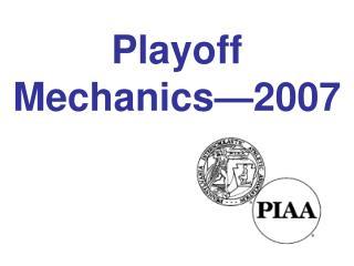 Playoff  Mechanics—2007