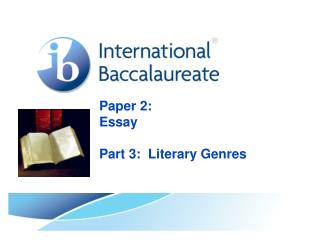 Paper 2:   Essay Part 3:  Literary Genres
