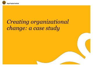 Creating organizational change: a case study