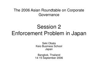 The 2006 Asian Roundtable on Corporate Governance Session 2 Enforcement Problem in Japan