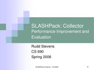 SLASHPack: Collector Performance Improvement and Evaluation