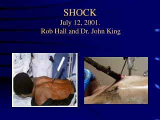 SHOCK July 12, 2001.   Rob Hall and Dr. John King