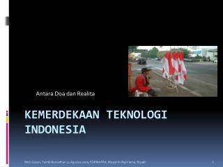 Kemerdekaan Teknologi  Indonesia