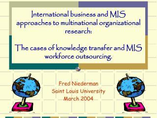 Fred Niederman Saint Louis University March 2004