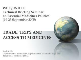 WHO/UNICEF  Technical Briefing Seminar  on Essential Medicines Policies (19-23 September 2005)