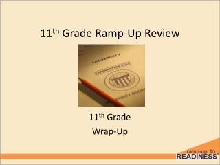 11 th  Grade Ramp-Up Review