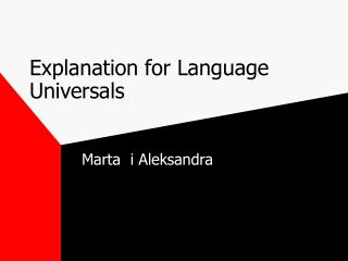 Explanation for Language Universals