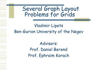 Several Graph Layout Problems for Grids