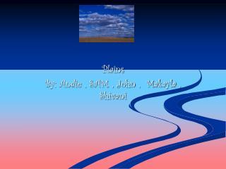 Plains By: Andie , SAM , John ,  Makayla , Shivani