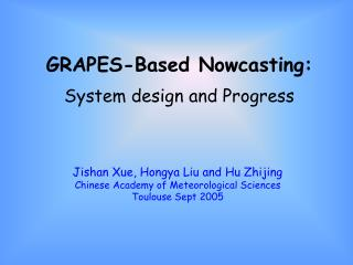 GRAPES-Based Nowcasting: System design and Progress