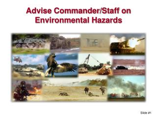 Advise Commander/Staff on Environmental Hazards