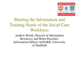 Meeting the Information and Training Needs of the Social Care Workforce