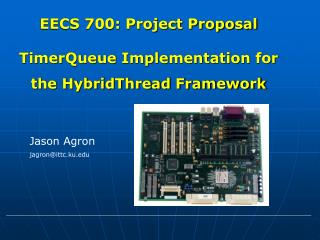 EECS 700: Project Proposal  TimerQueue Implementation for the HybridThread Framework