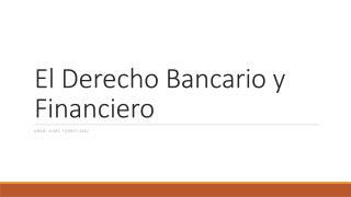 El Derecho Bancario y Financiero
