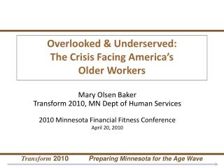 Overlooked & Underserved:  The Crisis Facing America�s  Older Workers