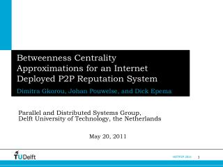 Betweenness Centrality Approximations for an Internet Deployed P2P Reputation System