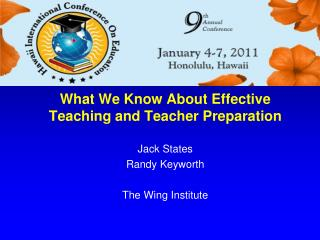 What We Know About Effective Teaching and Teacher Preparation Jack States Randy Keyworth